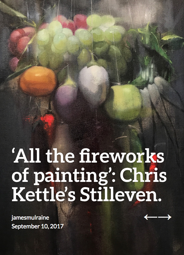 'All The Fireworks Of Painting': Review Of Chris Kettle's Stilleven