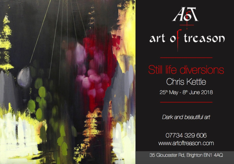 Solo Show 'Still Life Diversions', A Show Of Studies, 25 May – 8 June 2018, Art Of Treason Gallery, Brighton
